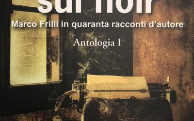 Marco Frilli, il padre del noir italiano