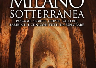 Alla scoperta di Milano sotterranea