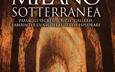 512 pagine per immergervi nel sottosuolo di Milano. La guida alla Milano underground è finalmente arrivata in libreria