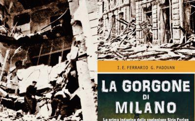 Milano raccontata dalla Gorgone: i bombardamenti